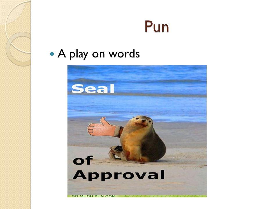 Pun Pun A play on words