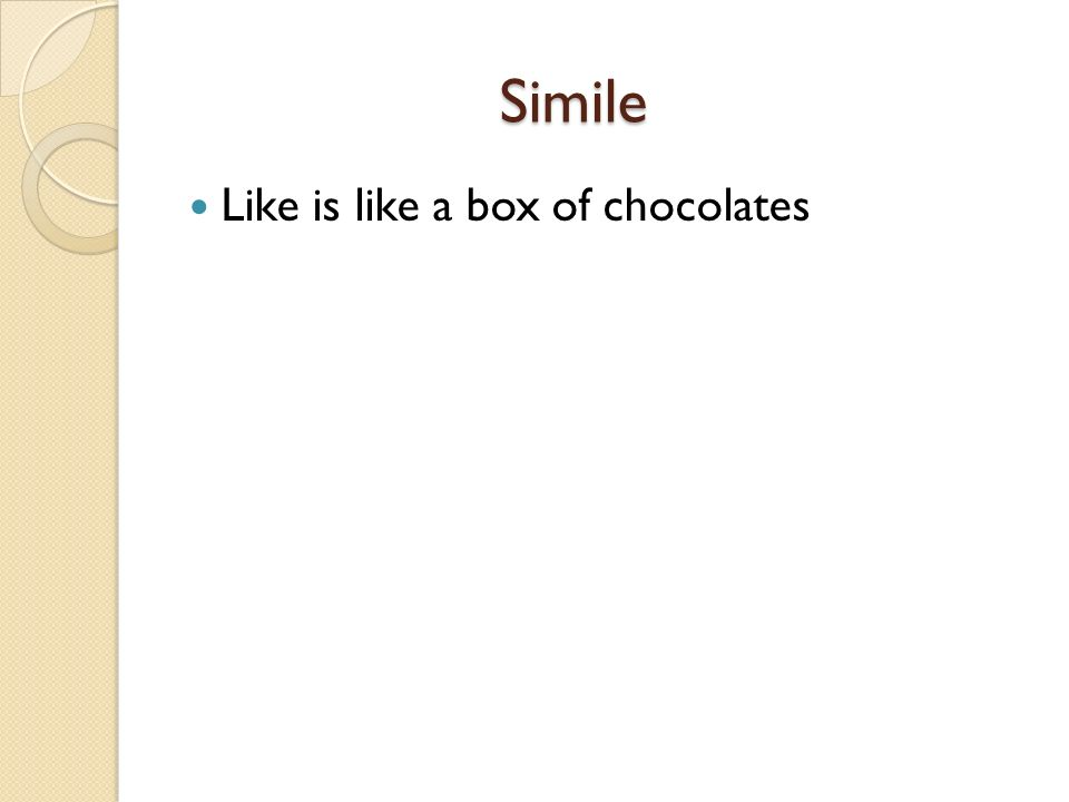 Simile Simile Like is like a box of chocolates