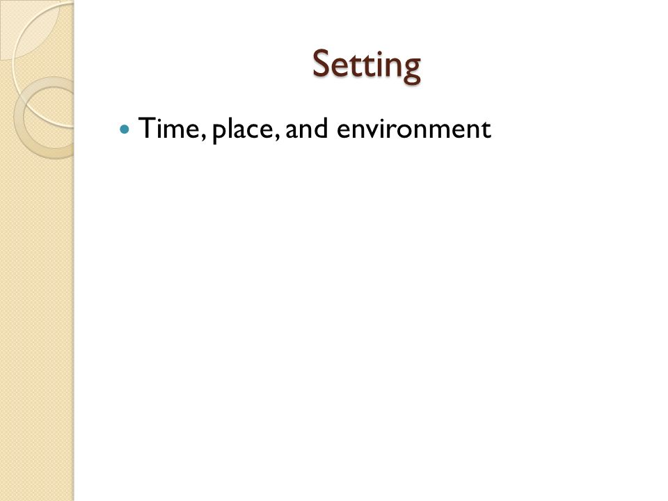 Setting Setting Time, place, and environment