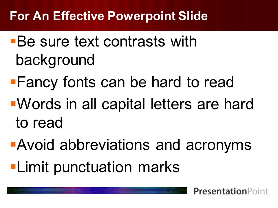 Here comes your footer Page 5 For An Effective Powerpoint Slide Be sure text contrasts with background Fancy fonts can be hard to read Words in all ca