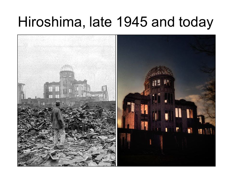 Hiroshima, late 1945 and today