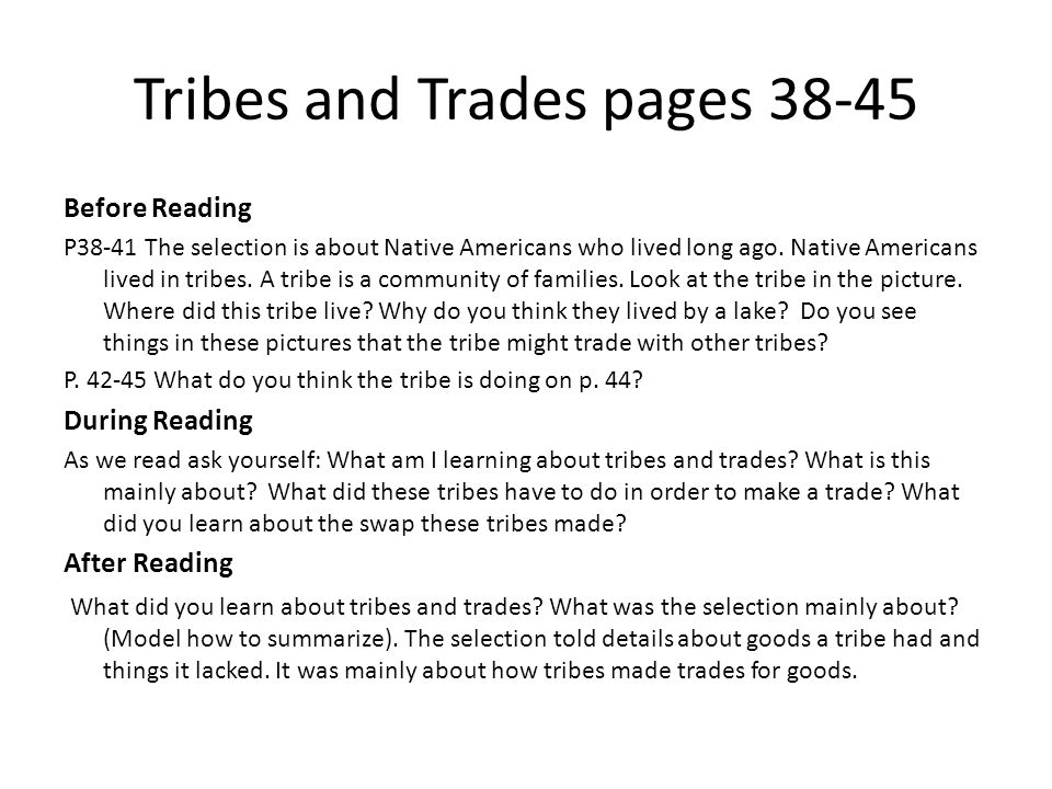 Tribes and Trades pages 38-45 Before Reading P38-41 The selection is about Native Americans who lived long ago. Native Americans lived in tribes. A tr