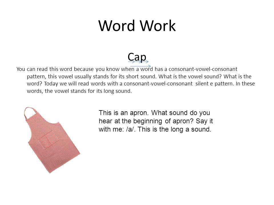 Word Work Cap You can read this word because you know when a word has a consonant-vowel-consonant pattern, this vowel usually stands for its short sou