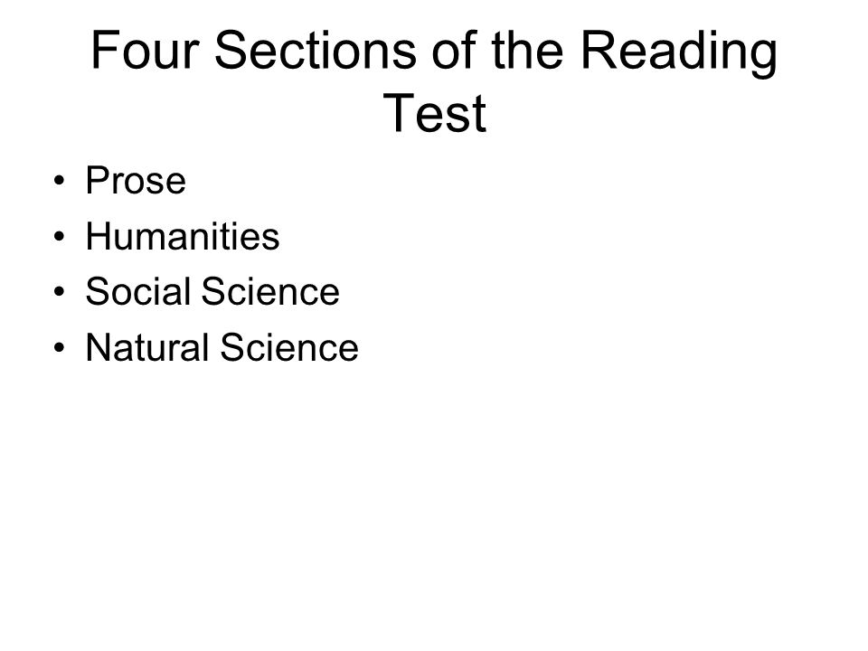 Four Sections of the Reading Test Prose Humanities Social Science Natural Science