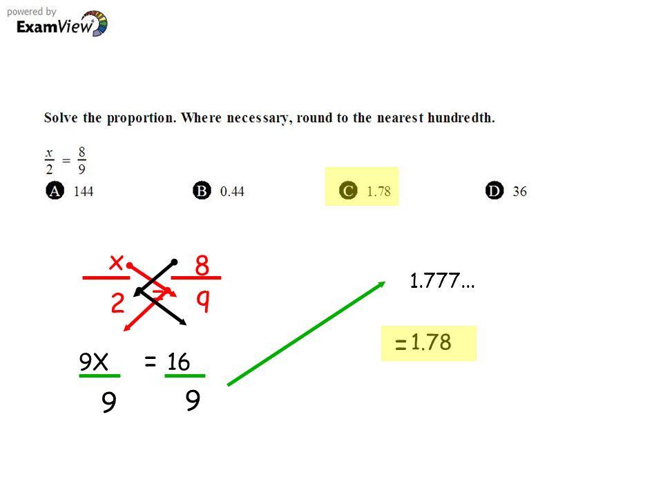 x 2 = 8 q 9X = 16 9 9 1.777... = 1.78
