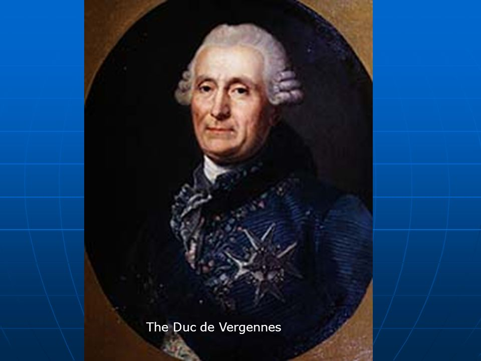 The Duc de Vergennes