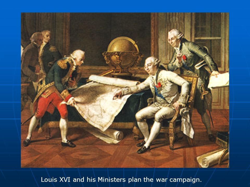 Louis XVI and his Ministers plan the war campaign.