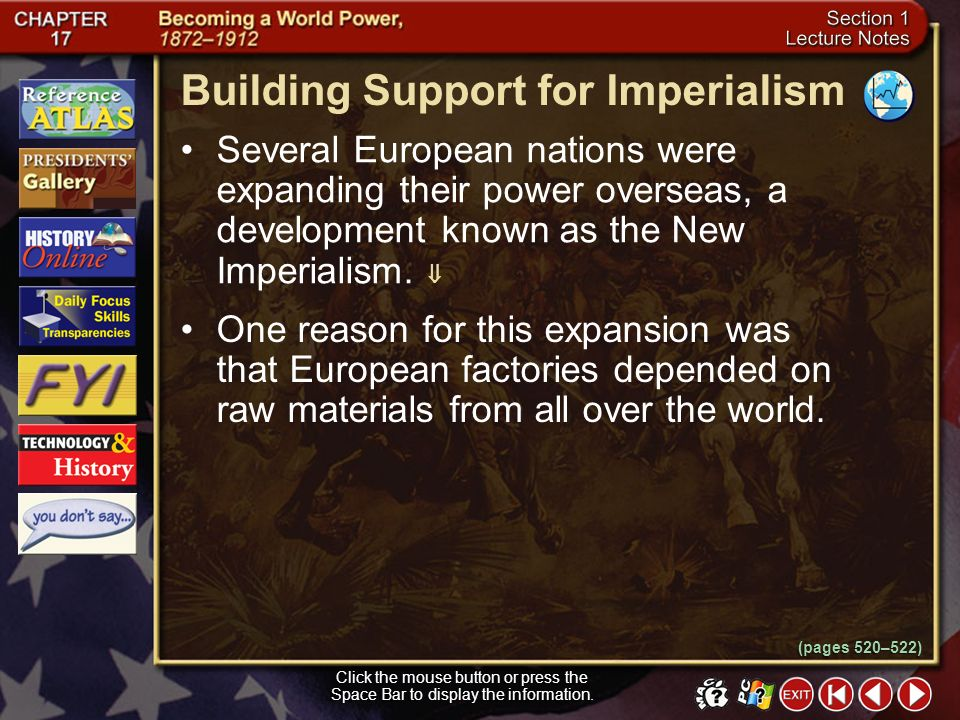 Section 1-5 (pages 520–522) Building Support for Imperialism Click the mouse button or press the Space Bar to display the information. Beginning in th