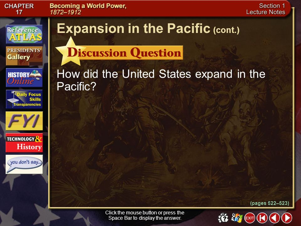 Section 1-14 Click the mouse button or press the Space Bar to display the information. In 1891 Queen Liliuokalani became the queen of Hawaii. She disl
