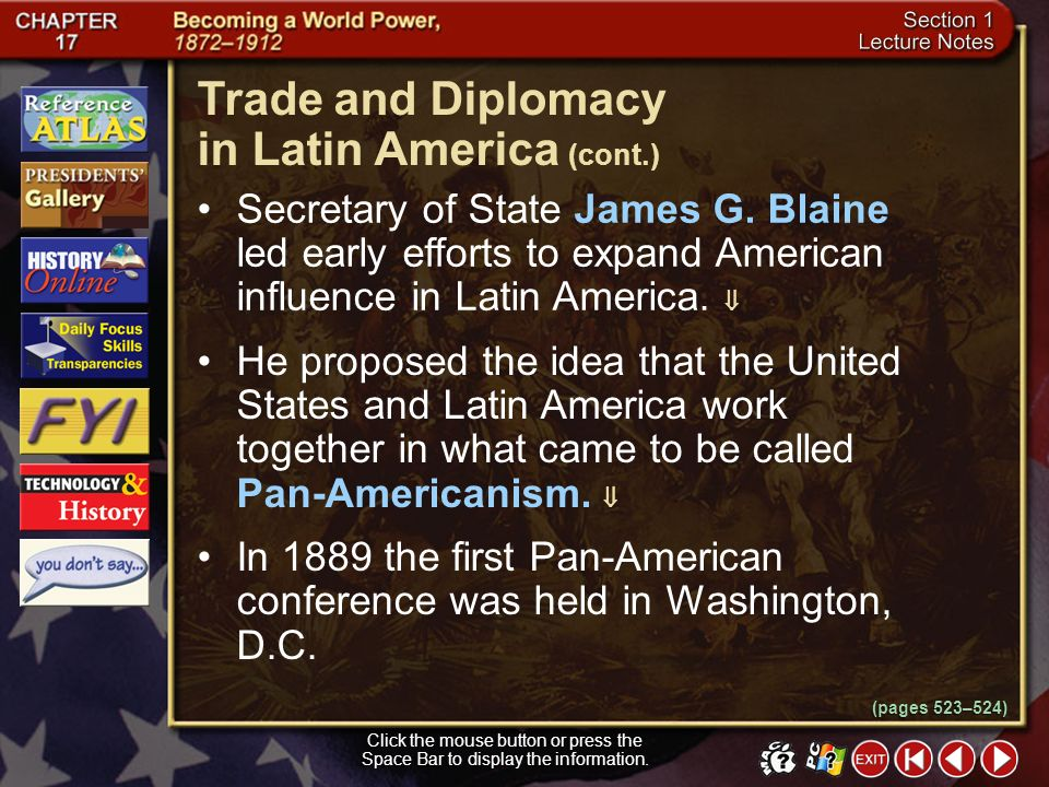Section 1-17 Click the mouse button or press the Space Bar to display the information. (pages 523–524) Trade and Diplomacy in Latin America In the 180
