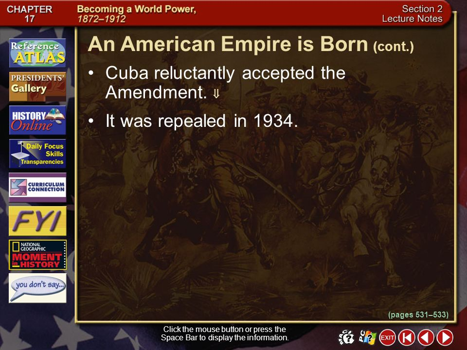 Section 2-24 The Platt Amendment specified that (1) Cuba could not make a treaty with another nation that would weaken its power or allow another fore