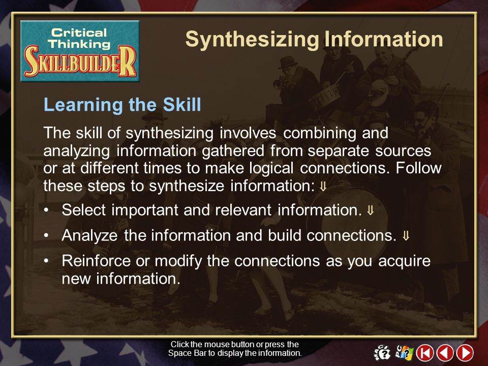 CT Skill Builder 1 Synthesizing Information The authors of your textbook gathered information from many sources to present a story of how the United S