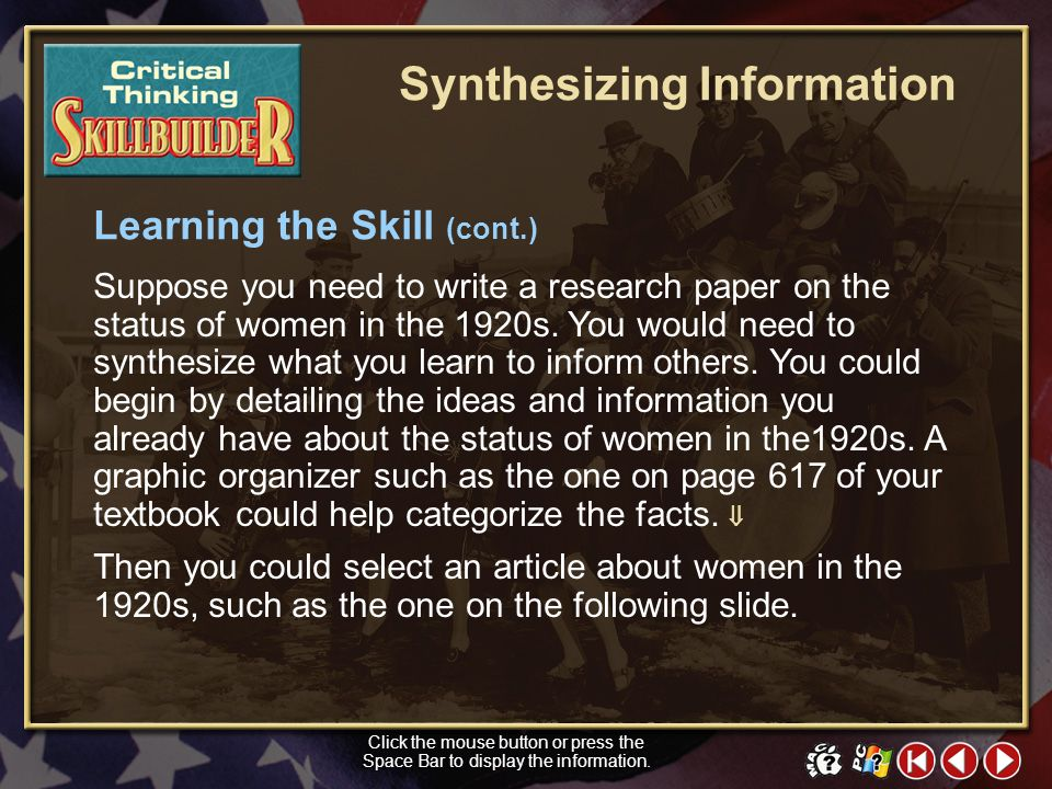 CT Skill Builder 2 Learning the Skill The skill of synthesizing involves combining and analyzing information gathered from separate sources or at diff