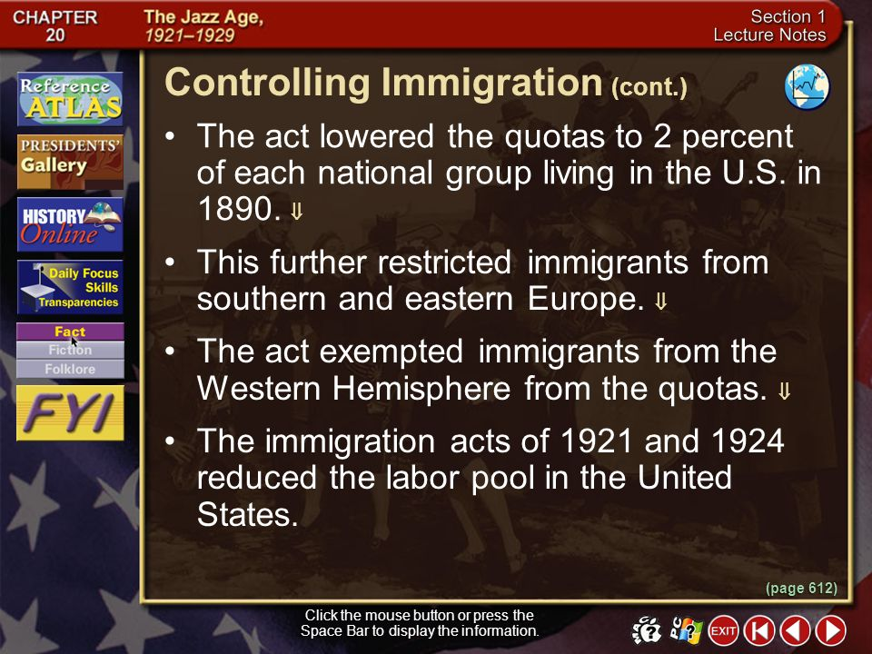 Section 1-9 Click the mouse button or press the Space Bar to display the information. Controlling Immigration In 1921 President Harding signed the Eme