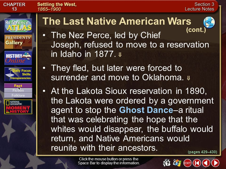 Section 3-17 George A. Custer, commander of the Seventh Cavalry, divided his forces and attacked the Lakota and Cheyenne warriors camped at the Little