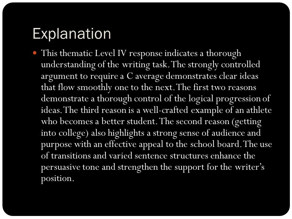 Explanation This thematic Level IV response indicates a thorough understanding of the writing task.