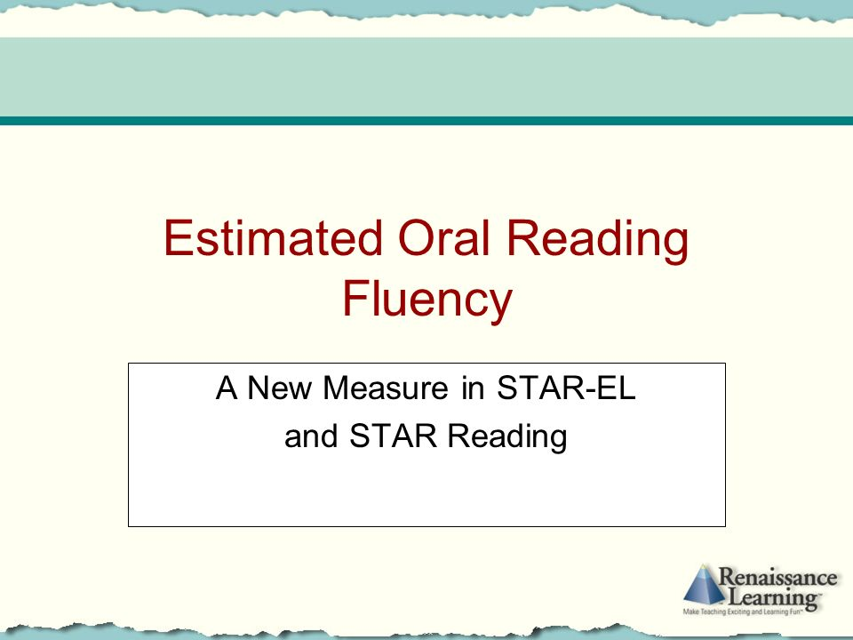 Estimated Oral Reading Fluency A New Measure in STAR-EL and STAR Reading
