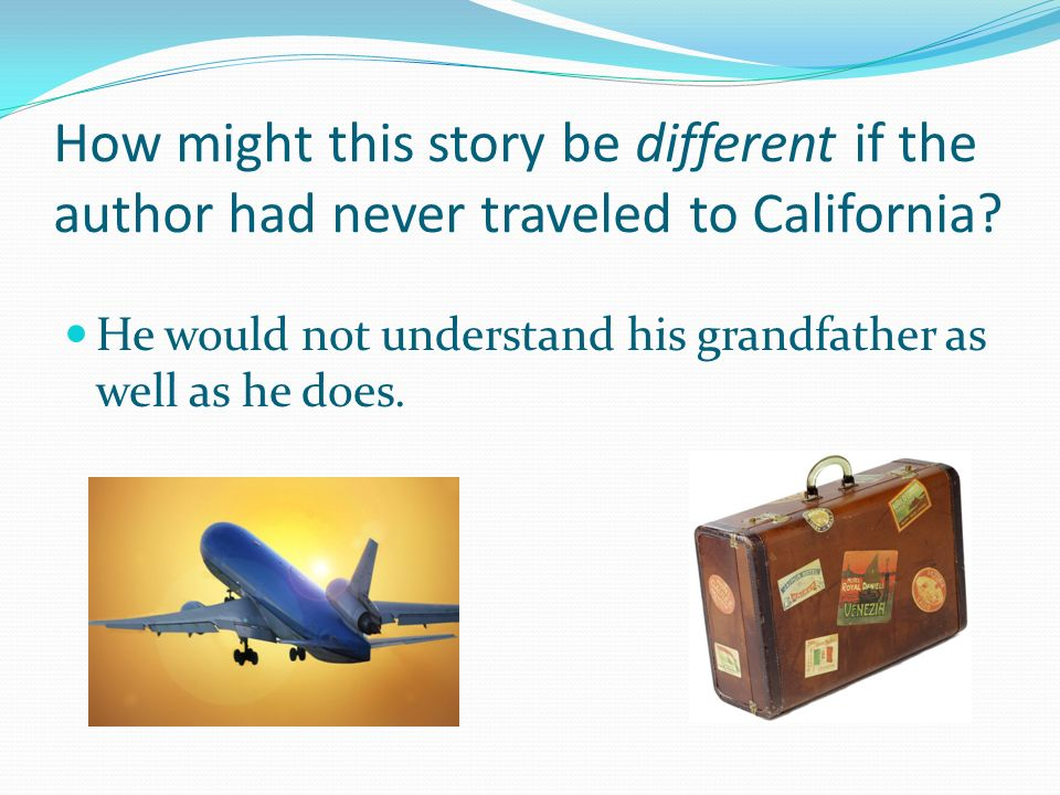 How might this story be different if the author had never traveled to California.