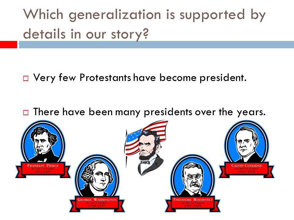 Which generalization is supported by details in our story.