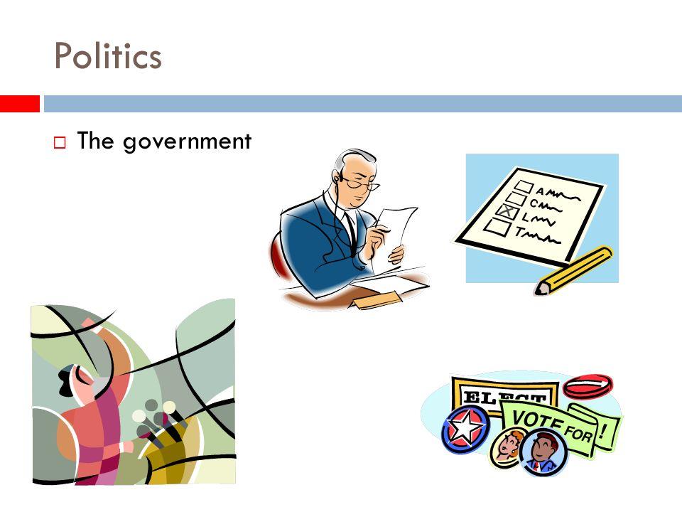 Politics The government
