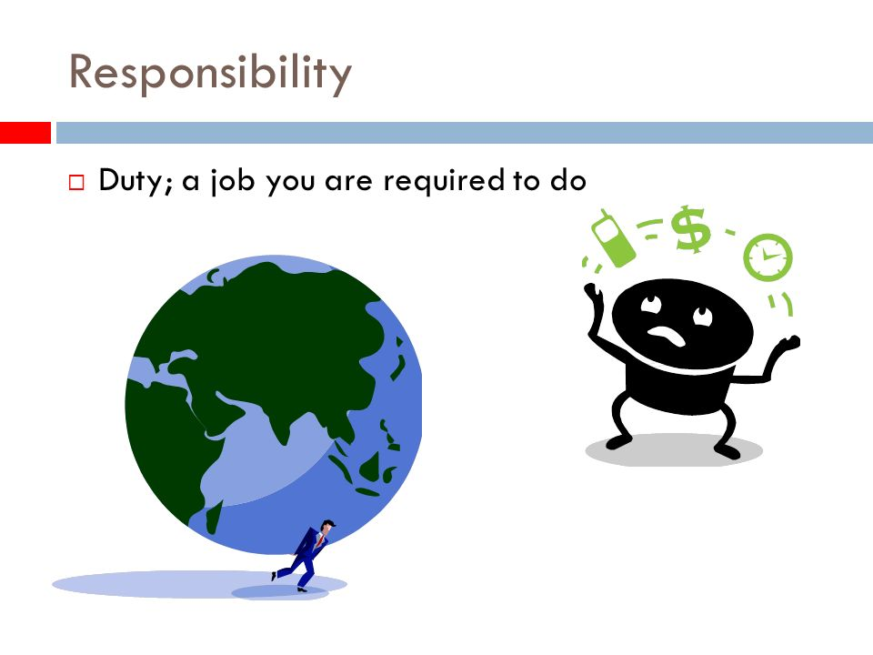 Responsibility Duty; a job you are required to do