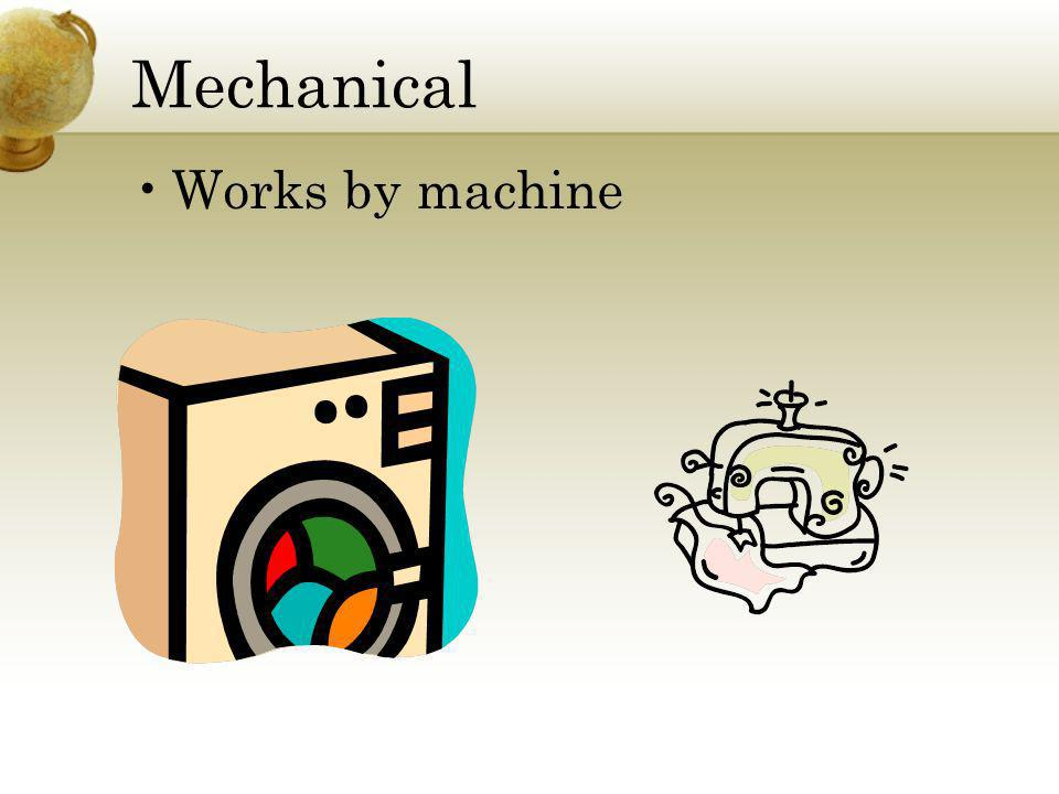 Mechanical Works by machine