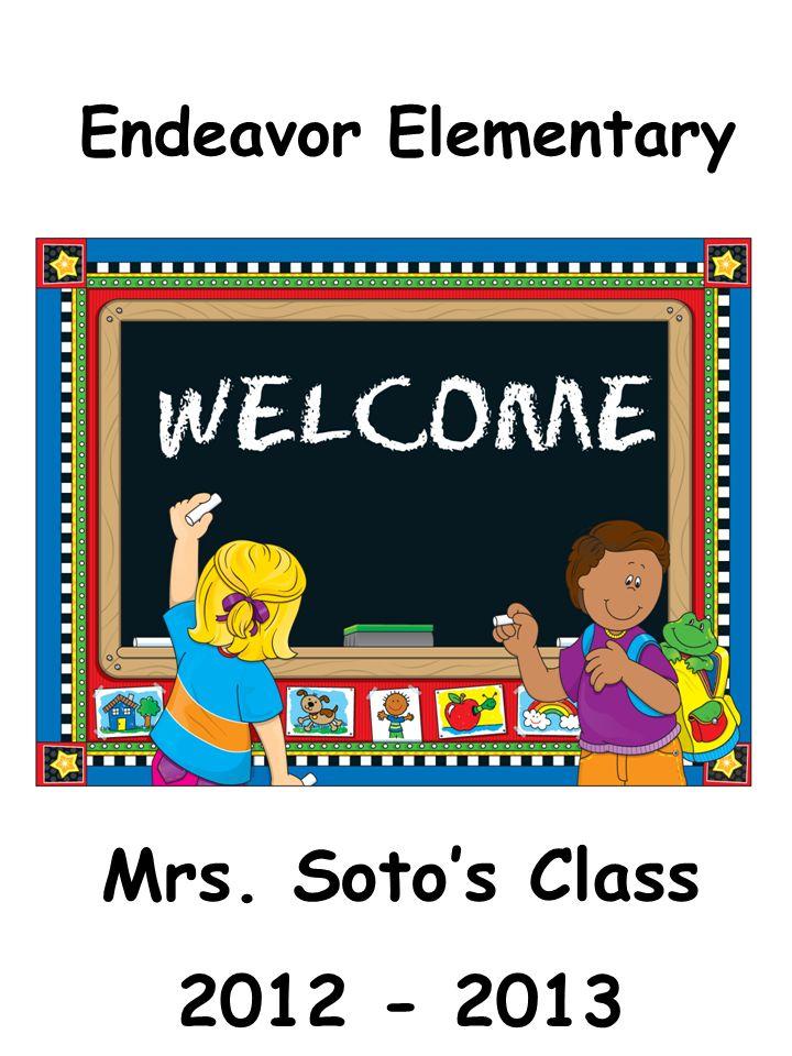 Endeavor Elementary Mrs. Sotos Class 2012 - 2013