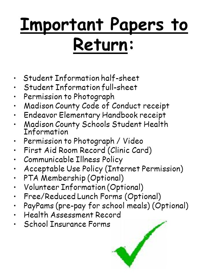 Important Papers to Return: Student Information half-sheet Student Information full-sheet Permission to Photograph Madison County Code of Conduct rece
