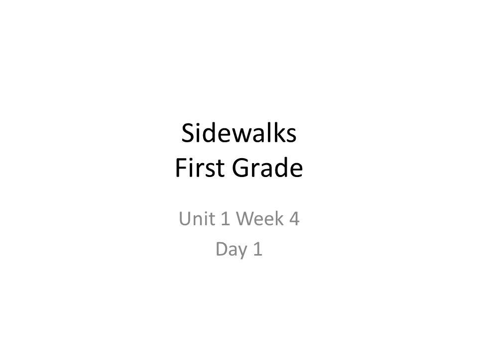 Sidewalks First Grade Unit 1 Week 4 Day 1