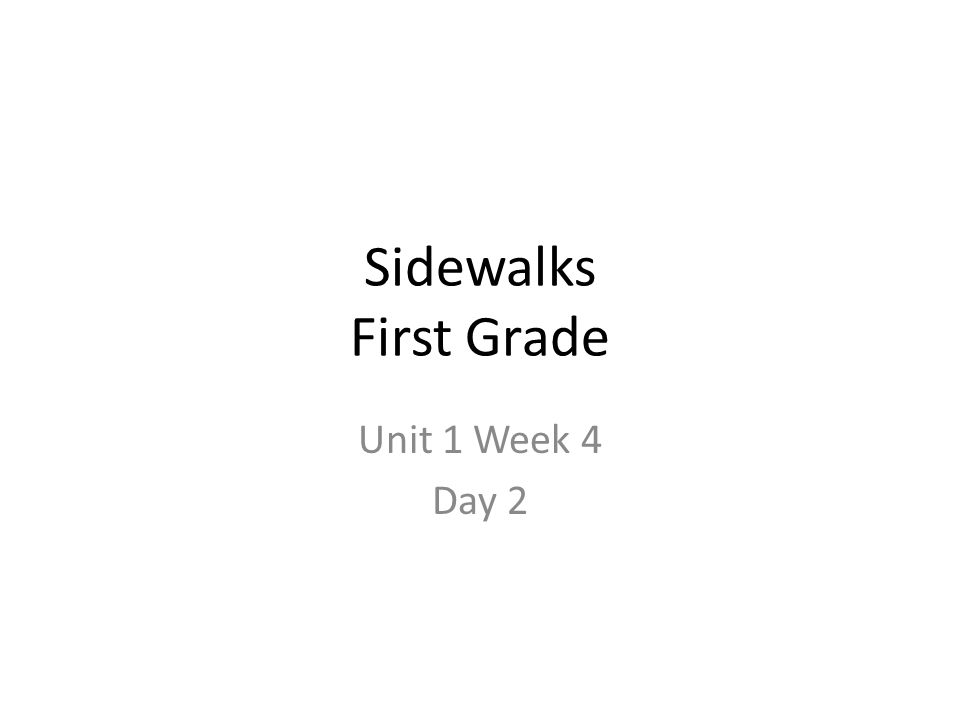 Sidewalks First Grade Unit 1 Week 4 Day 2