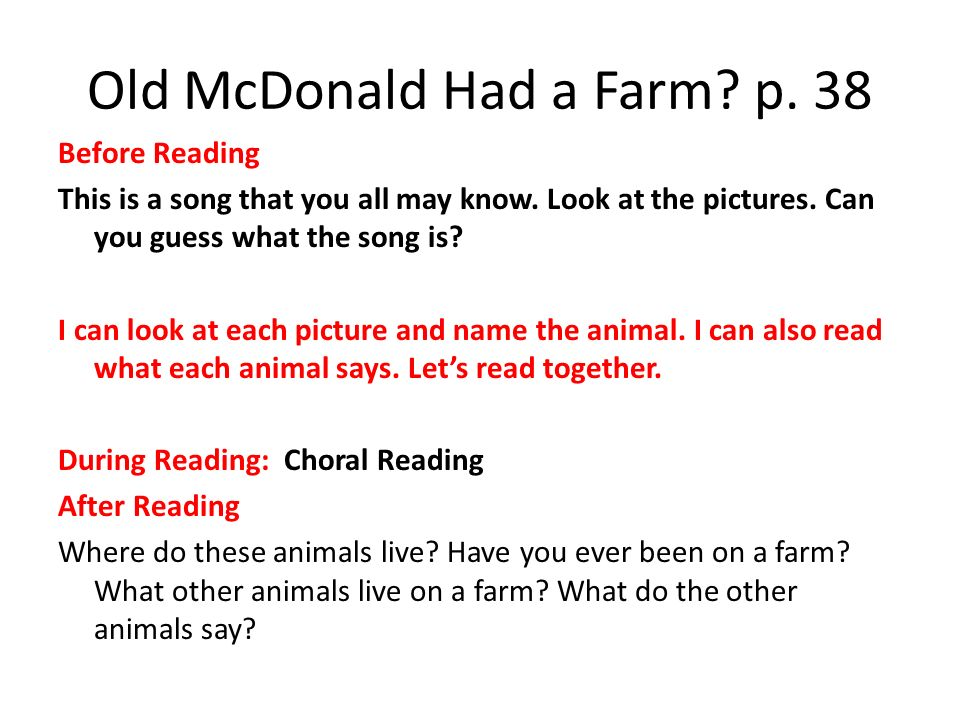 Old McDonald Had a Farm? p. 38 Before Reading This is a song that you all may know. Look at the pictures. Can you guess what the song is? I can look a