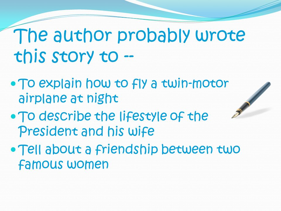 The author probably wrote this story to -- To explain how to fly a twin-motor airplane at night To describe the lifestyle of the President and his wif