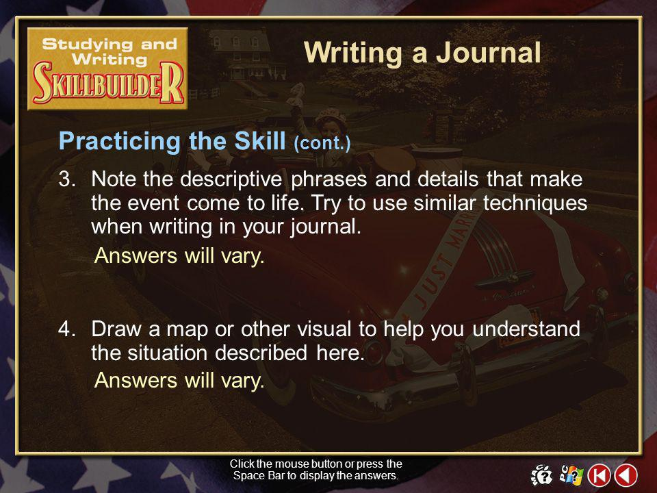 1.What is particularly interesting about this description? 2. What are your feelings as you read the excerpt? SW Skill Builder 6 Writing a Journal Cli