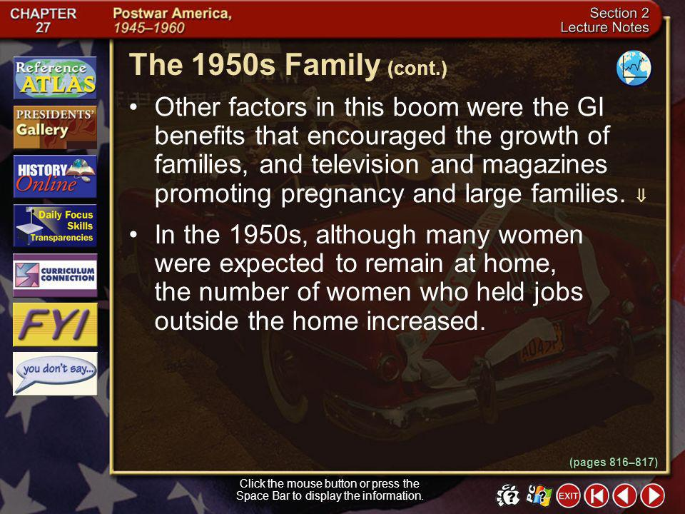 Section 2-10 The 1950s Family Click the mouse button or press the Space Bar to display the information. The 1950s changed the American family as famil