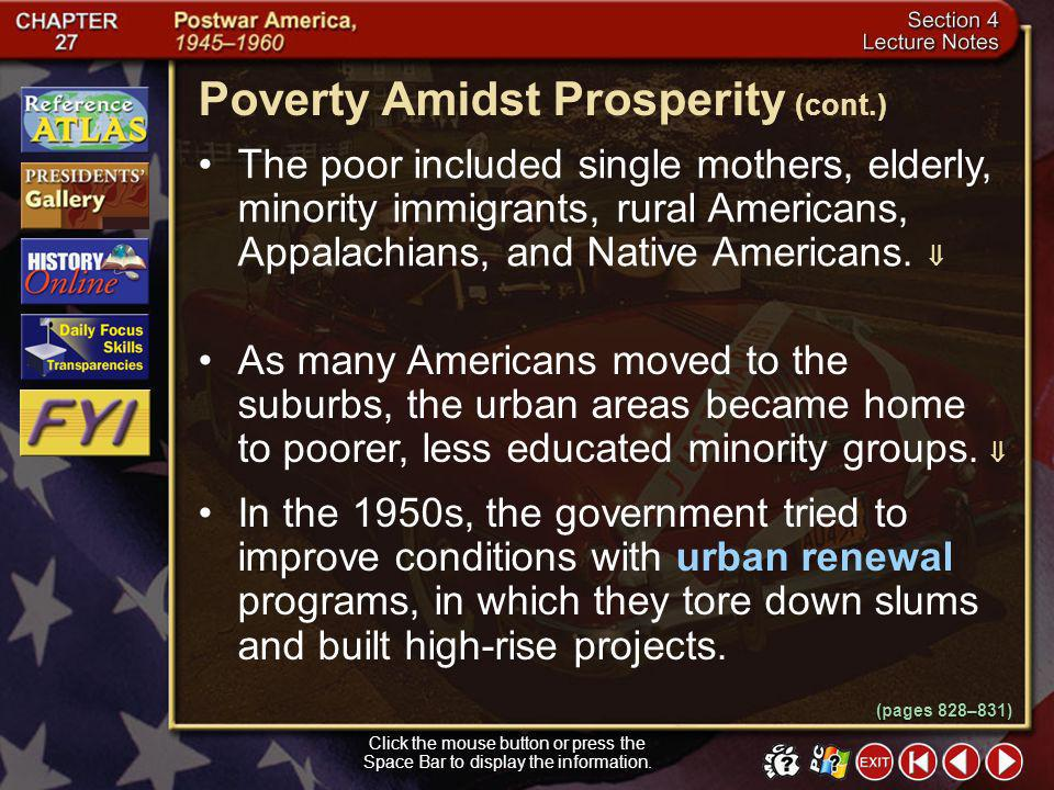 Section 4-5 Poverty Amidst Prosperity Click the mouse button or press the Space Bar to display the information. In the 1950s, 1 in 5 Americans lived b