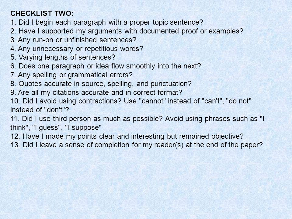 CHECKLIST TWO: 1. Did I begin each paragraph with a proper topic sentence.