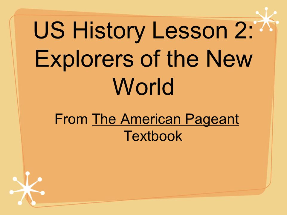 US History Lesson 2: Explorers of the New World From The American Pageant Textbook