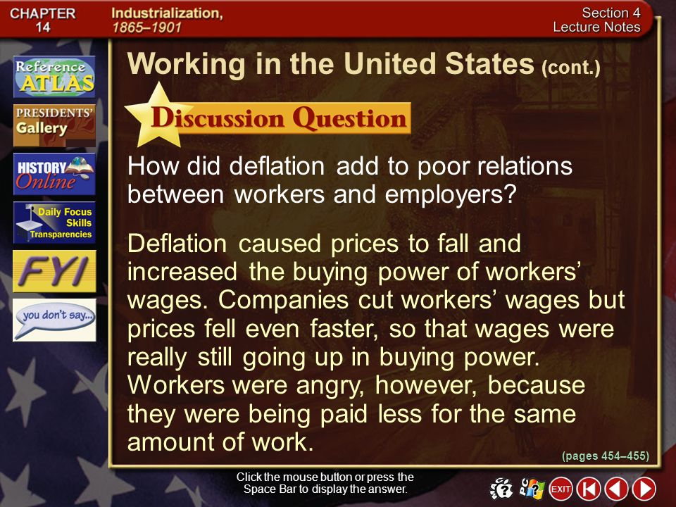 Section 4-6 Deflation caused prices to fall and companies to cut wages. To the workers, it seemed their company wanted to pay them less for the same w