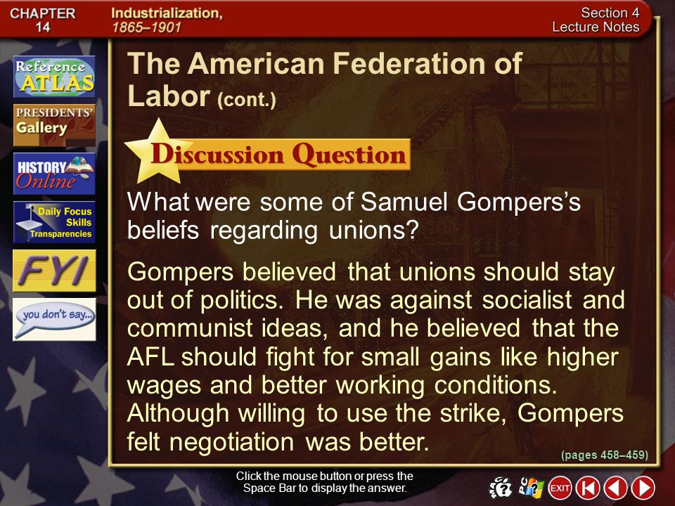 Section 4-24 Under Gomperss leadership, the AFL had three goals: to get companies to recognize unions and agree to collective bargaining; to push for