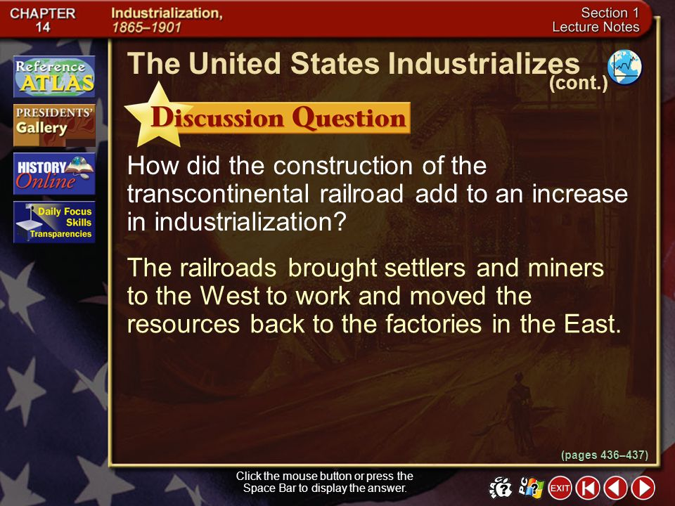 Section 1-7 Click the mouse button or press the Space Bar to display the information. The demand for kerosene created the American oil industry. In 18