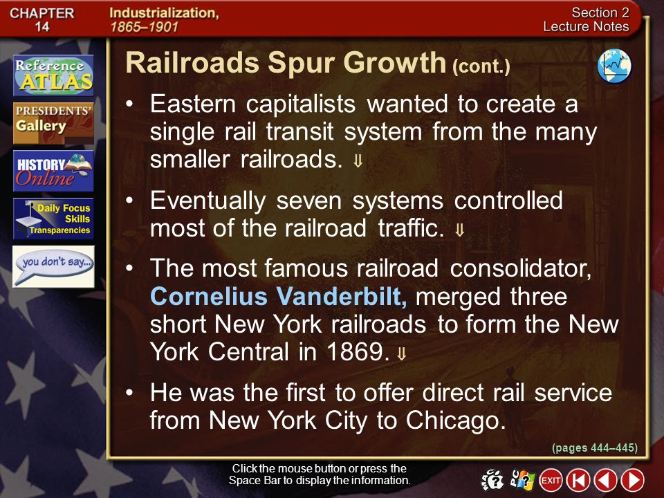Section 2-9 Railroads Spur Growth Click the mouse button or press the Space Bar to display the information. Railroads encouraged the growth of America