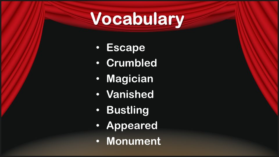 Vocabulary Escape Crumbled Magician Vanished Bustling Appeared Monument