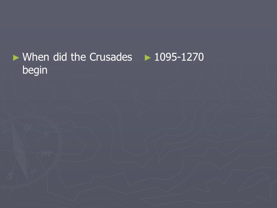 When did the Crusades begin 1095-1270