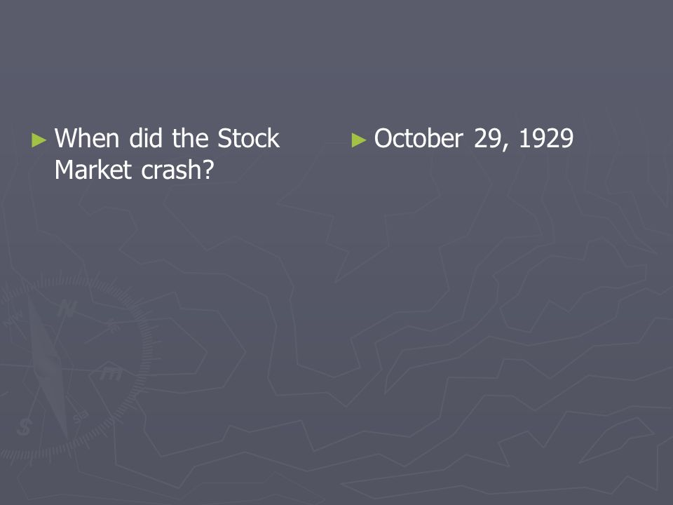 When did the Stock Market crash? October 29, 1929