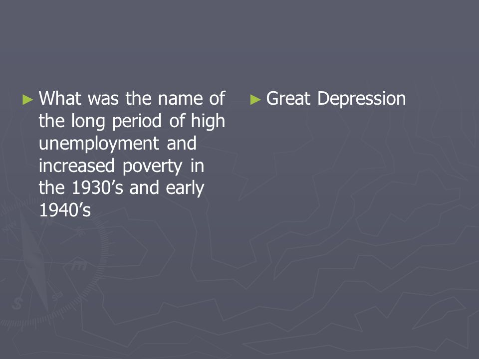 What was the name of the long period of high unemployment and increased poverty in the 1930s and early 1940s Great Depression