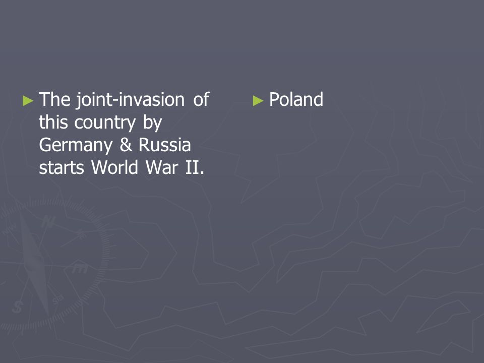 The joint-invasion of this country by Germany & Russia starts World War II. Poland