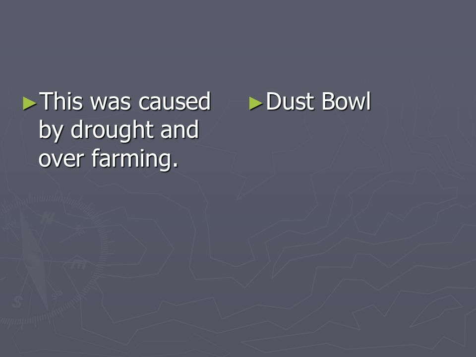 This was caused by drought and over farming. This was caused by drought and over farming. Dust Bowl