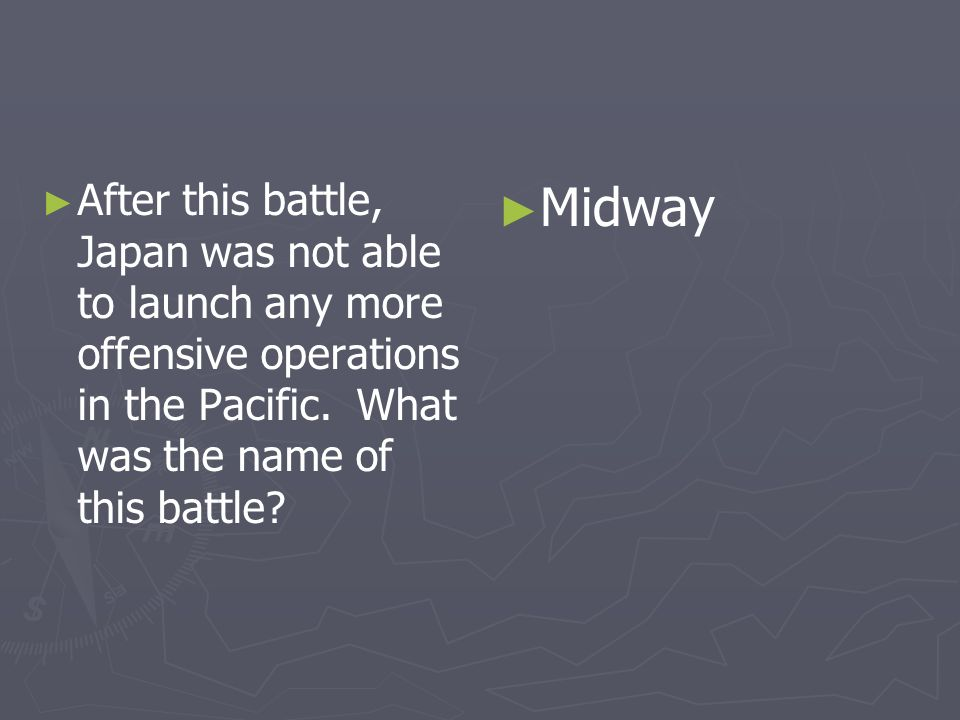 After this battle, Japan was not able to launch any more offensive operations in the Pacific. What was the name of this battle? Midway