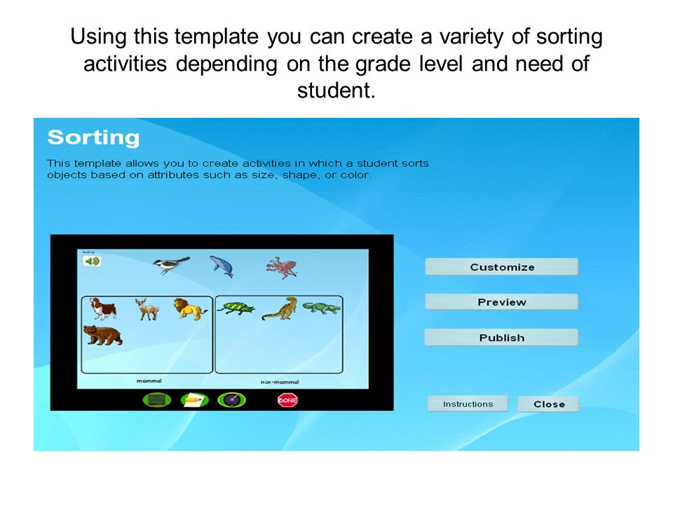 Using this template you can create a variety of sorting activities depending on the grade level and need of student.