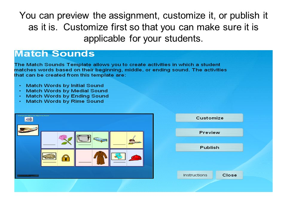 You can preview the assignment, customize it, or publish it as it is. Customize first so that you can make sure it is applicable for your students.
